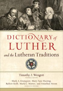Dictionary of Luther and the Lutheran Traditions