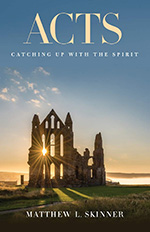 Acts: Catching Up with the Spirit