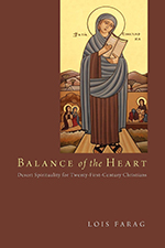 """Balance of the Heart: Desert Spirituality for Twenty-First-Century Christians"""