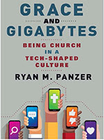 Book cover of Grace and Gigabytes: Being Church in a Tech-Shaped Culture by Ryan M. Panzer